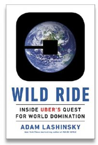 Book Cover: Wild Ride: Inside Uber's Quest for World Domination